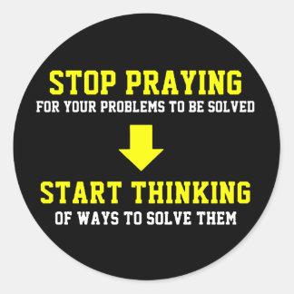 Stop Praying Start Thinking Round Stickers