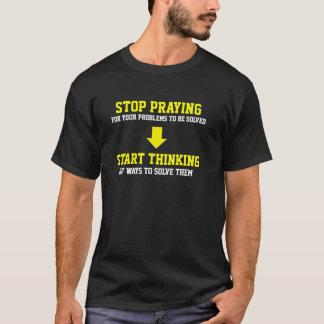 Stop Praying Start Thinking T-Shirt