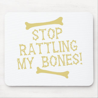 stop rattling my bones mouse pad