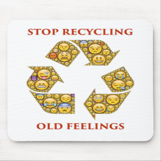 Stop Recycling Old Feelings Mouse Pad