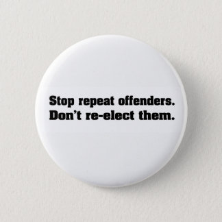 Stop repeat offenders button. 6 cm round badge