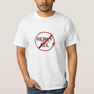 STOP REPLY ALL! SHIRTS
