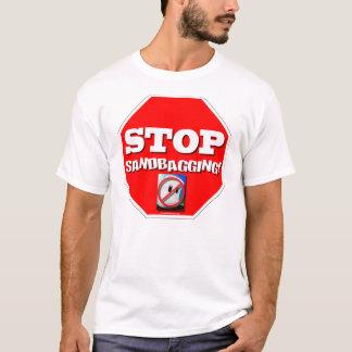 Stop Sandbagging! T-Shirt