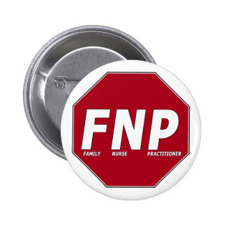 STOP SIGN FNP - Family Nurse Practitioner 6 Cm Round Badge
