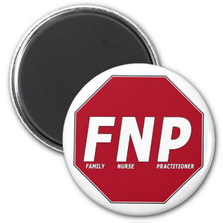 STOP SIGN FNP - Family Nurse Practitioner 6 Cm Round Magnet