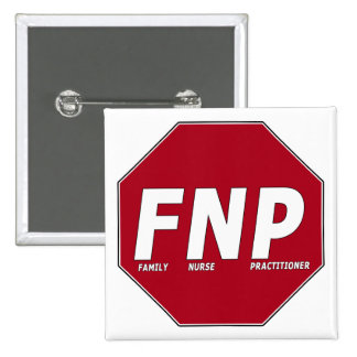 STOP SIGN FNP - Family Nurse Practitioner Pinback Button