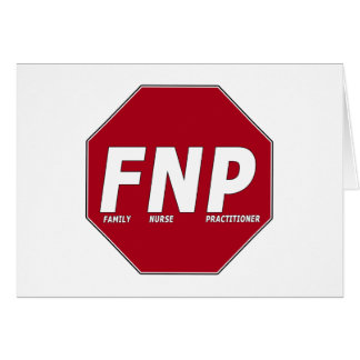 STOP SIGN FNP - Family Nurse Practitioner Greeting Card