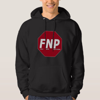 STOP SIGN FNP - Family Nurse Practitioner Hoodie