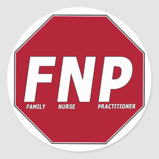 STOP SIGN FNP - Family Nurse Practitioner Round Sticker