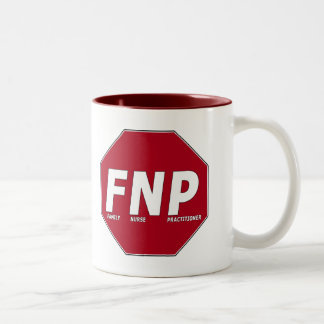 STOP SIGN FNP - Family Nurse Practitioner Two-Tone Mug