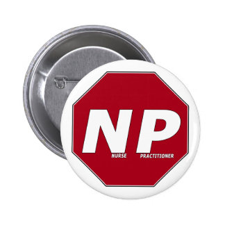 STOP SIGN NP - Nurse Practitioner 6 Cm Round Badge