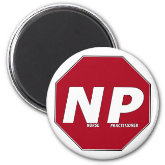 STOP SIGN NP - Nurse Practitioner 6 Cm Round Magnet