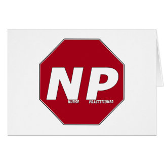 STOP SIGN NP - Nurse Practitioner Greeting Card