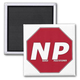 STOP SIGN NP - Nurse Practitioner Square Magnet