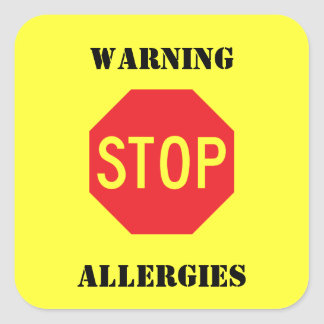 Stop Sign - Warning allergies Square Sticker