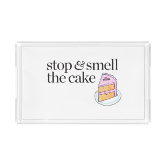 Stop & Smell the Cake Acrylic Tray