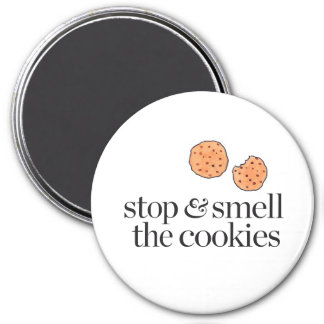 Stop & Smell the Cookies 7.5 Cm Round Magnet