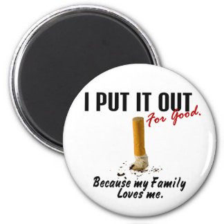 Stop Smoking I Put It Out Family Loves Me 6 Cm Round Magnet
