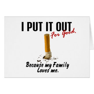 Stop Smoking I Put It Out Family Loves Me Greeting Cards