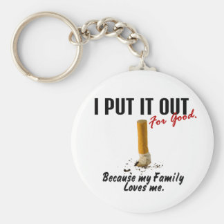 Stop Smoking I Put It Out Family Loves Me Basic Round Button Key Ring