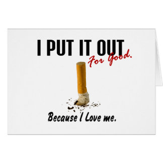 Stop Smoking I Put It Out I Love Me Greeting Card