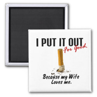 Stop Smoking I Put It Out Wife Loves Me Square Magnet
