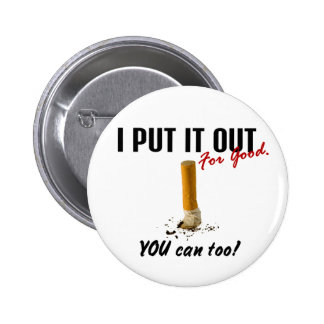 Stop Smoking I Put It Out You Can Too 6 Cm Round Badge