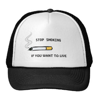 Stop Smoking If You Want To Live Hat