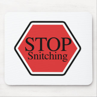 stop snitching mouse pad