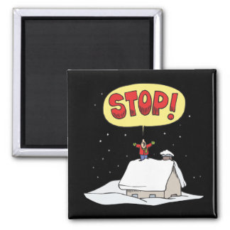 Stop Snowing Square Magnet