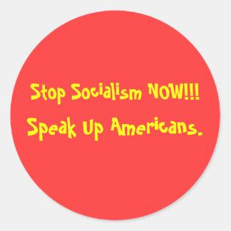 Stop Socialism NOW!!!, Speak Up Americans. Round Sticker