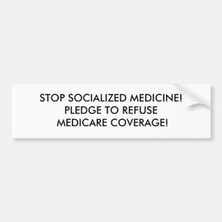STOP SOCIALIZED MEDICINE!PLEDGE TO REFUSE MEDIC... BUMPER STICKER