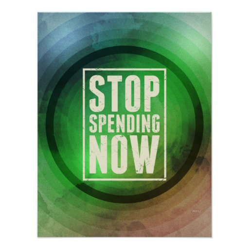 Stop Spending Now Poster