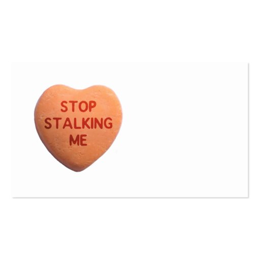 Stop Stalking Me Orange Candy Heart Business Card