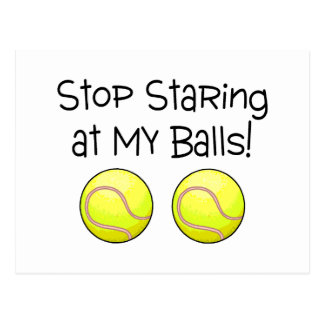 Stop Staring At My Balls (Tennis Balls) Postcard