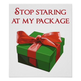Stop Staring at my Package Christmas Present Print
