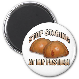 Stop Staring at my Pasties Magnets
