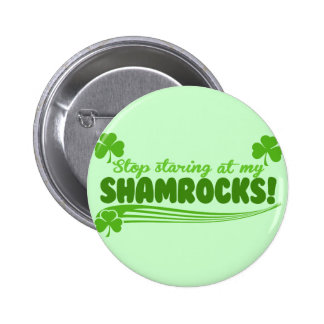 Stop Staring at my Shamrocks! 6 Cm Round Badge