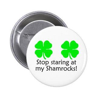 Stop Staring At My Shamrocks 6 Cm Round Badge