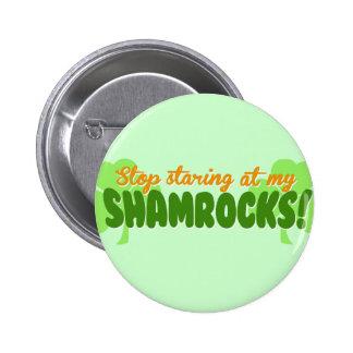 Stop Staring at my Shamrocks Pins