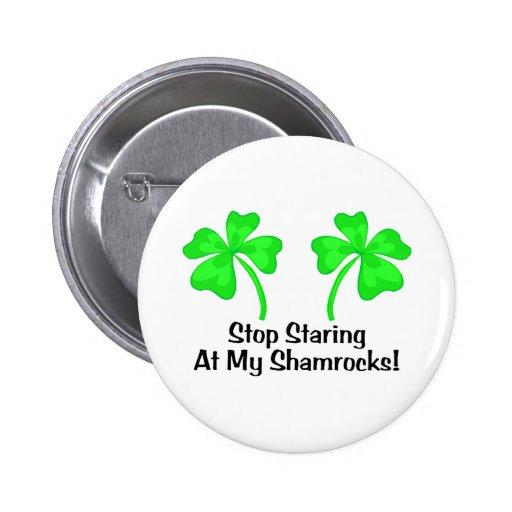 Stop Staring At My Shamrocks Pin