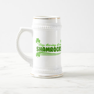 Stop Staring at my Shamrocks! Beer Steins