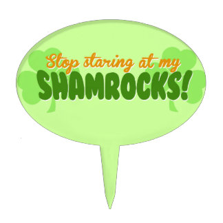 Stop Staring at my Shamrocks Cake Toppers
