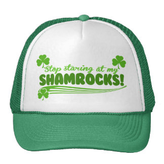 Stop Staring at my Shamrocks! Cap