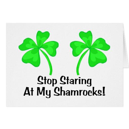 Stop Staring At My Shamrocks Greeting Cards