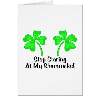 Stop Staring At My Shamrocks Greeting Card