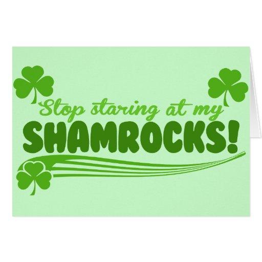 Stop Staring at my Shamrocks! Cards