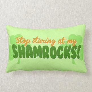 Stop Staring at my Shamrocks! Pillows