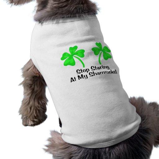 Stop Staring At My Shamrocks Pet Tee Shirt