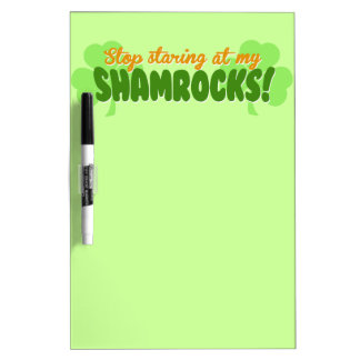 Stop Staring at my Shamrocks! Dry-Erase Board